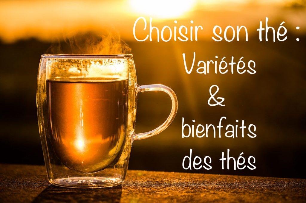 Choisir son thé - variétés et bienfaits des thés