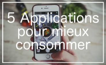 5 applications pour mieux consommer