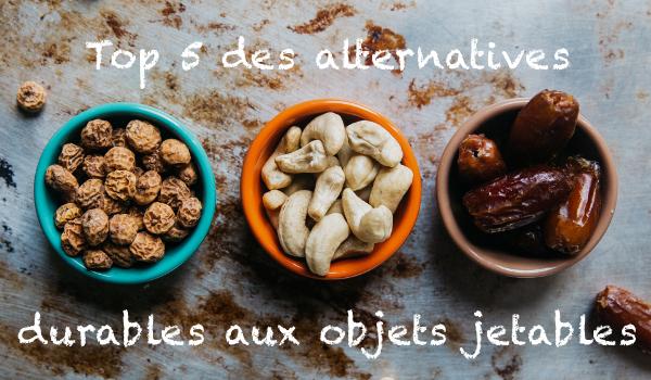 TOp 5 alternatives réutilisables aux objets jetables pour démarrer le zéro-déchet