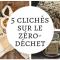 5 clichés sur le zéro-déchet