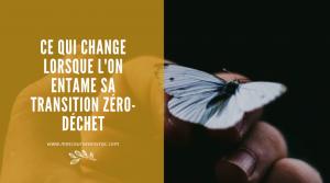 Ce qui change lorsque l'on entame sa transition Zéro-déchet