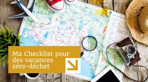 Ma checklist pour des vacances zéro-déchet