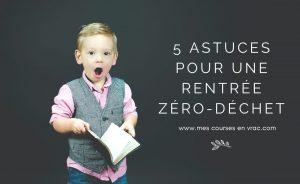 5 astuces rentrée scolaire zéro-déchet